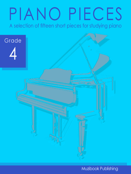 Piano Pieces - Grade 4 -  Various - Muzibook Publishing