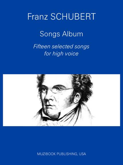 Schubert Songs Album: 15 Selected songs - Franz Schubert - Muzibook Publishing