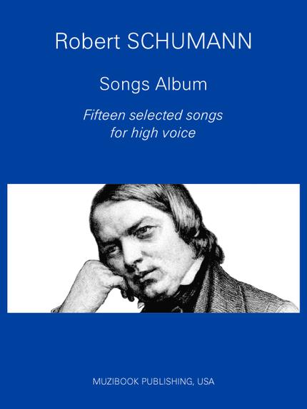 Schumann Songs Album: 15 Selected songs - Robert Schumann - Muzibook Publishing