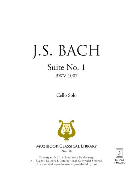 Suite No. 1 BWV 1007 - Johann Sebastian Bach - Muzibook Publishing