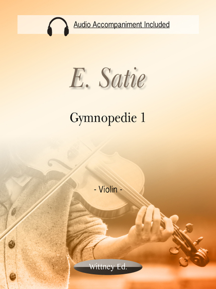 Gymnopedie 1 (MP3 Piano Accompaniment Included) - Erik Satie - Wittney Ed.