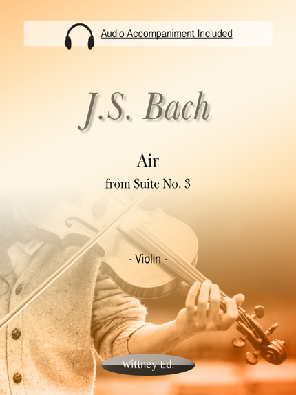 Air from Suite No. 3 (MP3 Piano Accompaniment Included) - Johann Sebastian Bach - Wittney Ed.
